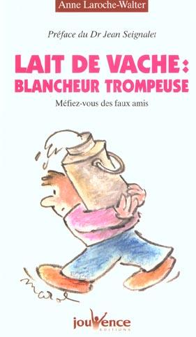 N 25 LAIT DE VACHE : BLANCHEUR TROMPEUSE
