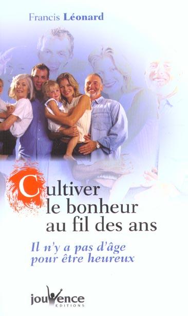 CULTIVER LE BONHEUR AU FIL DES ANS