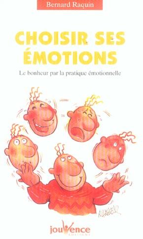 N 112 CHOISIR SES EMOTIONS - LE BONHEUR PAR LA PRATIQUE EMOTIONNELLE