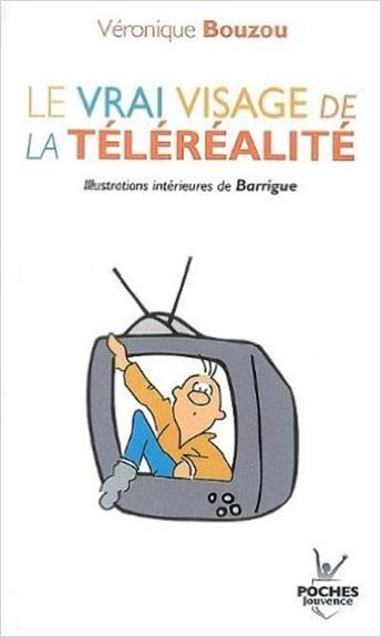 N 10 LE VRAI VISAGE DE LA TELEREALITE