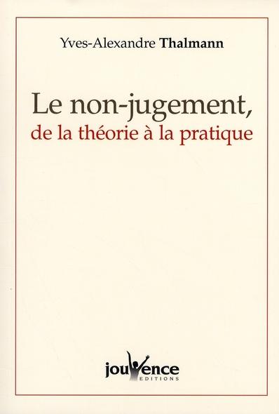 N 257 LE NON-JUGEMENT, DE LA THEORIE A LA PRATIQUE