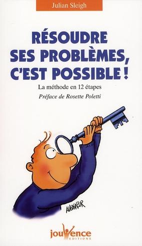N 140 RESOUDRE SES PROBLEMES, C'EST POSSIBLE !