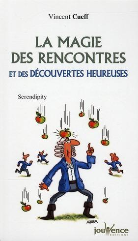 N 178 LA MAGIE DES RENCONTRES ET DECOUVERTES HEUREUSES