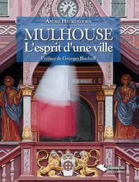 MULHOUSE, L'ESPRIT D'UNE VILLE