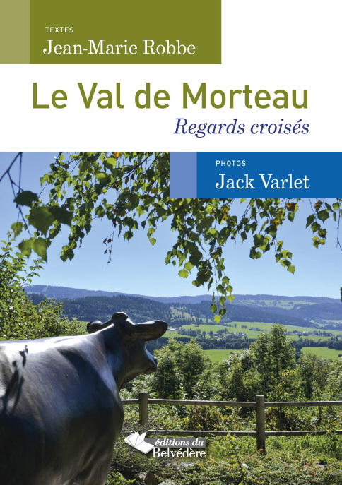 LE VAL DE MORTEAU - REGARDS CROISES