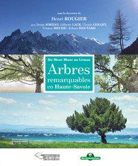 ARBRES REMARQUABLES EN HAUTE-SAVOIE - DU MONT-BLANC AU LEMAN