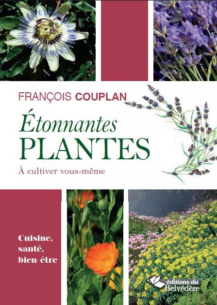 ETONNANTES PLANTES A CULTIVER VOUS-MEME - CUISINE, SANTE, BIEN-ETRE