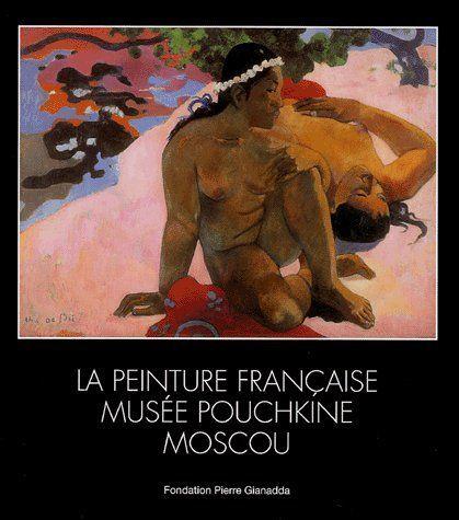 PEINTURE FRANCAISE  / EXPO 2005 - BROCHE - MUSEE POUCHKINE MOSCOU