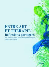 ENTRE ART ET THERAPIE - REFLEXIONS PARTAGEES