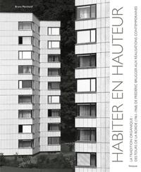 HABITER EN HAUTEUR. LA TRADITION ORGANIQUE: DES TOURS DE LA BORDE (1961-1968) DE FREDERIC BURGGER AU