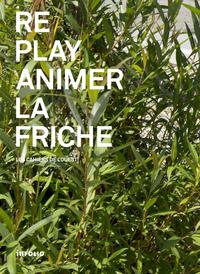 REPLAY ANIMER LA FRICHE / LES CAHIERS DE L'OUEST