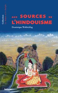 AUX SOURCES DE L'HINDOUISME