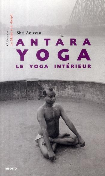 ANTARA YOGA. LE YOGA INTERIEUR