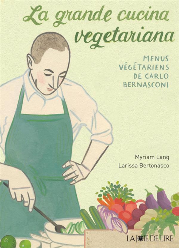 La grande cucina vegetariana - menus vegetariens de carlo be