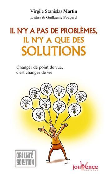 IL N'Y A PAS DE PROBLEMES, IL N'Y A QUE DES SOLUTIONS