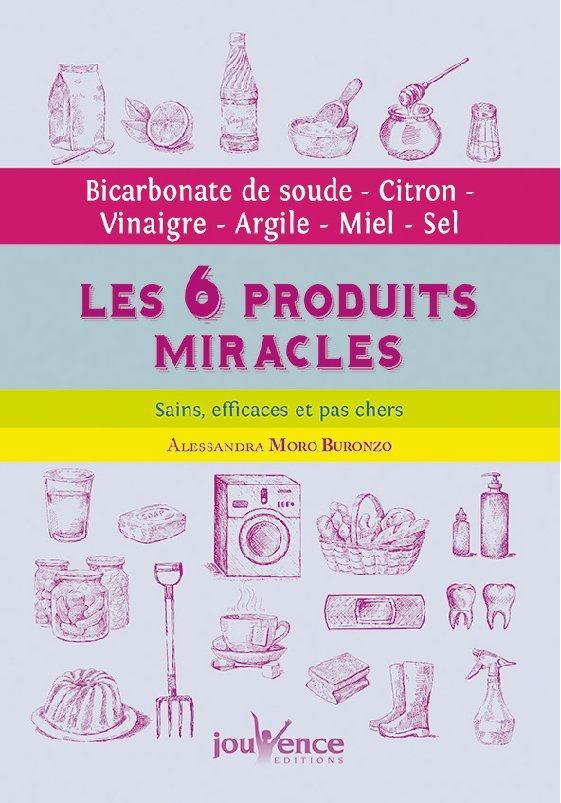 LES SIX PRODUITS MIRACLES
