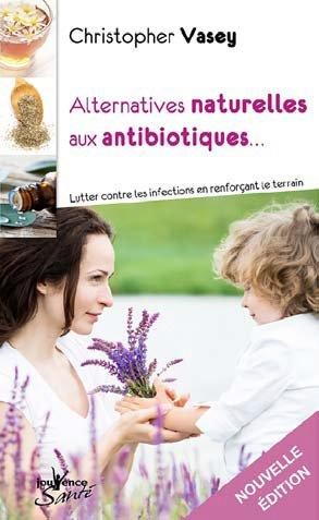 ALTERNATIVES NATURELLES AUX ANTIBIOTIQUES
