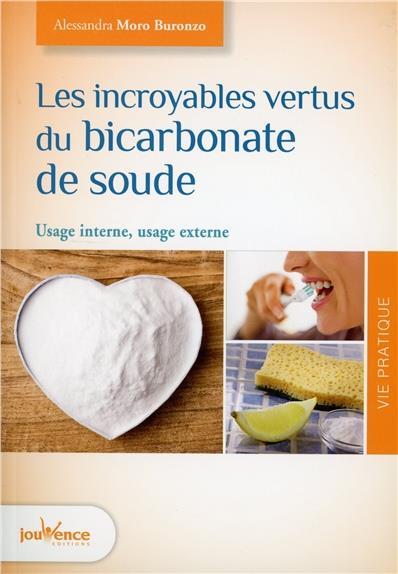 INCROYABLES VERTUS DU BICARBONATE DE SOUDE (LES)