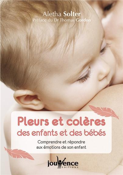 PLEURS ET COLERES DES ENFANTS ET DES BEBES