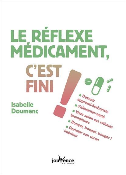 LE REFLEXE MEDICAMENT, C'EST FINI !