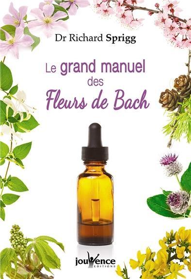 GRAND MANUEL DES FLEURS DE BACH (LE)