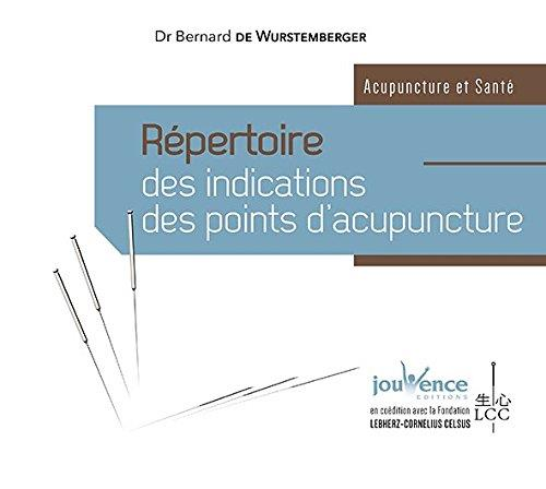 REPERTOIRE DES INDICATIONS DES POINTS D'ACUPUNCTURE