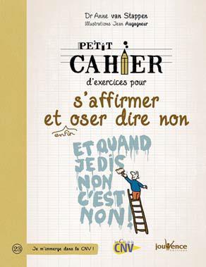 PETIT CAHIER D'EXERCICES POUR S'AFFIRMER ET ENFIN OSER DIRE NON