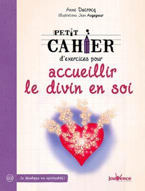 PETIT CAHIER D'EXERCICES POUR ACCUEILLIR LE DIVIN EN SOI