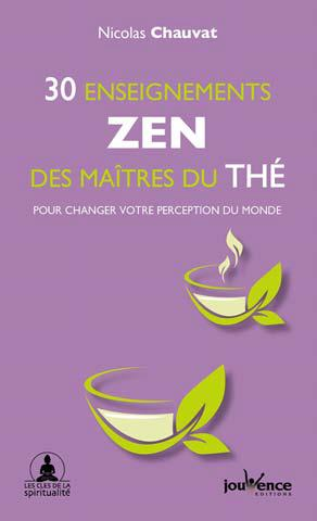 30 ENSEIGNEMENTS ZEN DES MAITRES DU THE