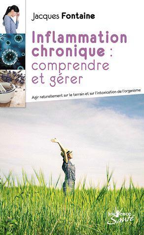 INFLAMMATION CHRONIQUE DE L'ORGANISME : LA COMPRENDRE ET LA GERER