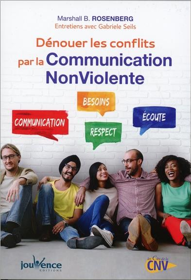 DENOUER LES CONFLITS PAR LA COMMUNICATION NON VIOLENTE