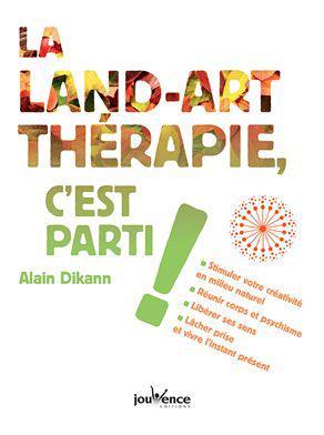 LA LAND-ART THERAPIE, C'EST PARTI !