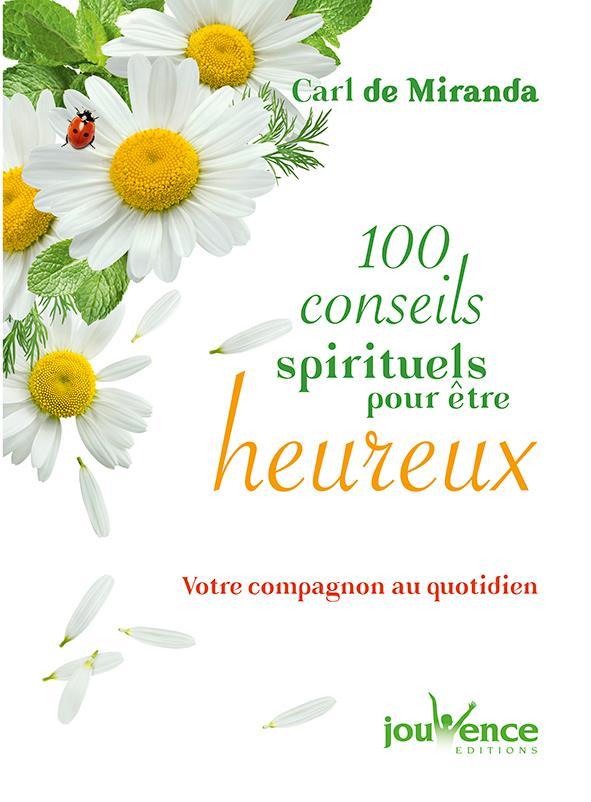 100 CONSEILS SPIRITUELS POUR ETRE HEUREUX