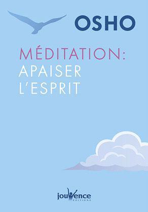 MEDITATION : APAISER L'ESPRIT