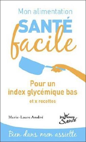 MON ALIMENTATION-SANTE FACILE - INDICE GLYCEMIQUE BAS