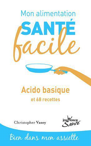 MON ALIMENTATION-SANTE FACILE ACIDO-BASIQUE
