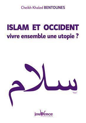 ISLAM ET OCCIDENT : PLAIDOYER POUR LE VIVRE-ENSEMBLE