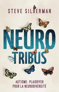 NEUROTRIBUS - AUTISME : PLAIDOYER POUR LA NEURODIVERSITE