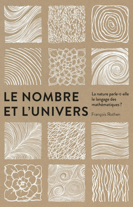 LE NOMBRE ET L'UNIVERS - LA NATURE PARLE-T-ELLE LE LANGAGE DES MATHEMATIQUES ?