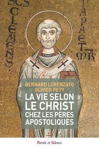 LA VIE SELON LE CHRIST CHEZ LES PERES APOSTOLIQUES