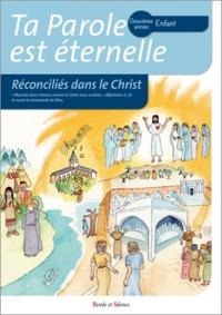 TA PAROLE EST ETERNELLE -RECONCILIES DANS LE CHRIST DEUXIEME