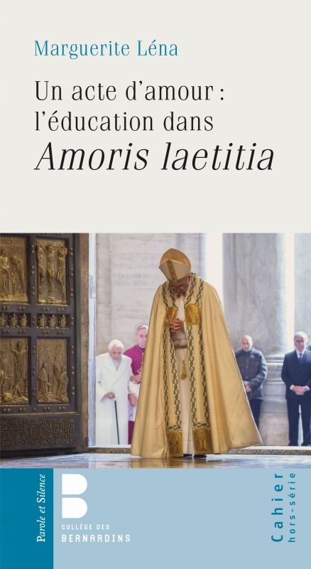 UN ACTE D'AMOUR : L'EDUCATION DANS AMORIS LAETITIA