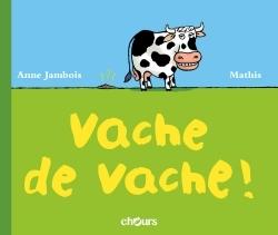 VACHE DE VACHE