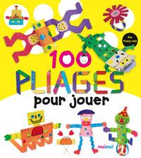 100 PLIAGES POUR JOUER