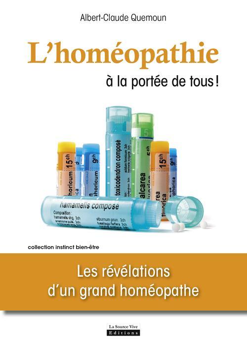 L'HOMEOPATHIE A LA PORTEE DE TOUS ! LES REVELATIONS D'UN GRAND HOMEOPATHE