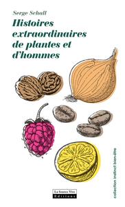 HISTOIRES EXTRAORDINAIRES DE PLANTES ET D'HOMMES