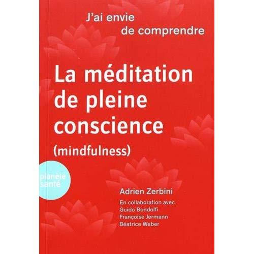 J'AI ENVIE DE COMPRENDRE  LA MEDITATION DE PLEINE CONSCIENCE (MINDFULNESS)