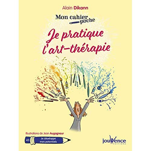 JE PRATIQUE L'ART-THERAPIE