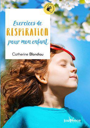 60 EXERCICES LUDIQUES DE RESPIRATION POUR MON ENFANT