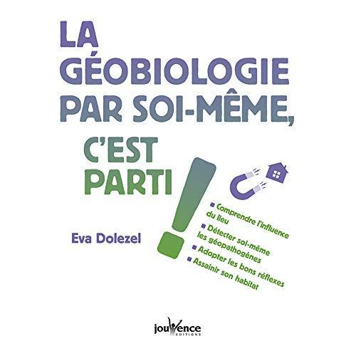LA GEOBIOLOGIE PAR SOI-MEME, C'EST PARTI !